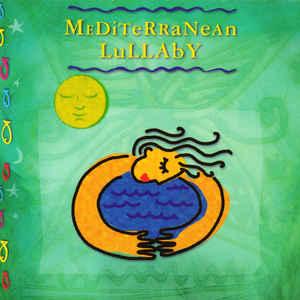 MEDITERANEAN LULLABY – AUTHENTIC LULLABIES… (CD)