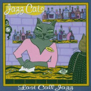 VARIOUS ARTISTS – JAZZ CATS LAST CALL JAZZ CD JC 811 –  (CD)