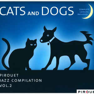 VARIOUS ARTISTS CATS AND DOGS PIROUET JAZZ COMPILATION VOL. 2 CD PIT 3050 –  (CD)