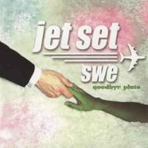 JET SET SWE GOODBYE PLUTO CDAJABU 007 –  (CD)