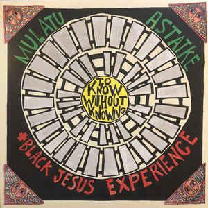 MULATU ASTATKE / BLACK JESUS EXPERIENCE – TO KNOW WITHOUT KNOWING (LP)