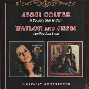 COLTER, JESSI/WAYLON & JE – A COUNTRY STAR IS BORN/LEATHER AND LACE (CD)