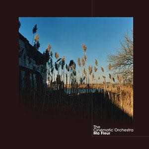 CINEMATIC ORCHESTRA – MA FLEUR (CD)