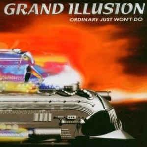 GRAND ILLUSION – ORDINARY JUST WON'T DO (CD)