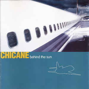 CHICANE – BEHIND THE SUN (CD)