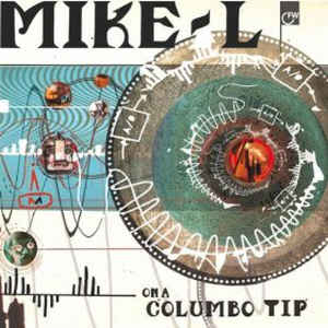 MIKE L. – ON A COLUMBO TIP (CD)