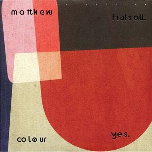 HALSALL, MATTHEW – COLOUR YES (LP)