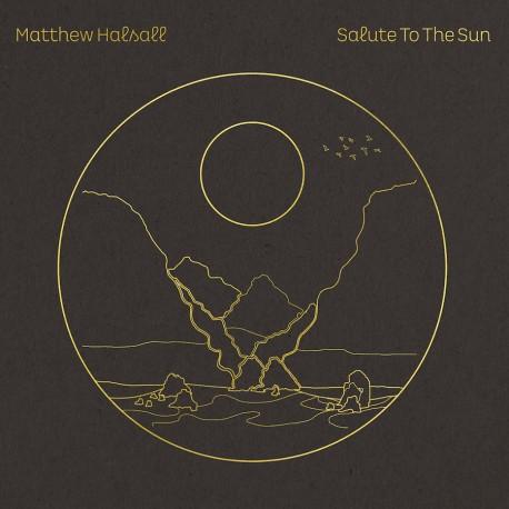 HALSALL, MATTHEW – SALUTE TO THE SUN (CD)