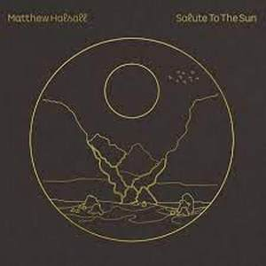 MATTHEW HALSALL – SALUTE TO THE SUN/BLACK VINYLS (2xLP)