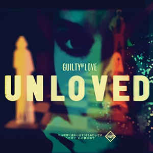 UNLOVED – GUILTY OF LOVE (12in)