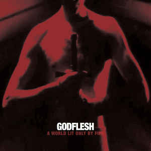 GODFLESH – A WORLD LIT ONLY BY FIRE (LP)