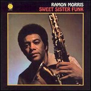 MORRIS, RAMON – SWEET SISTER FUNK -180GR- (LP)