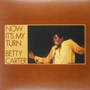 CARTER, BETTY – NOW IT'S MY TURN (LP)