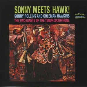 ROLLINS, SONNY – SONNY MEETS HAWK ! (LP)