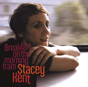 STACEY KENT: BREAKFAST ON THE MORNING TRAM –  (2xLP)