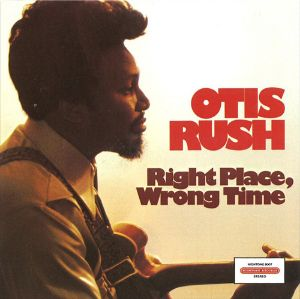 RUSH, OTIS – RIGHT PLACE WRONG TIME (LP)