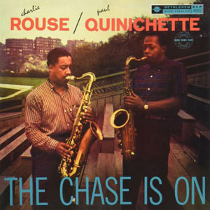 PAUL QUINICHETTE & CHARLIE ROUSE: THE CHASE IS ON –  (LP)