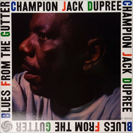 CHAMPION JACK DUPREE: BLUES FROM THE GUTTER –  (LP)