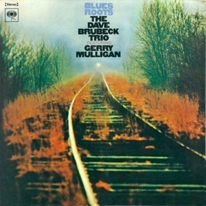 BRUBECK, DAVE TRIO WITH GERRY MULLIGAN – BLUES ROOTS (LP)