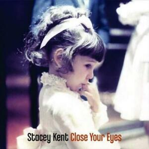 KENT, STACEY – CLOSE YOUR EYES (2xLP)