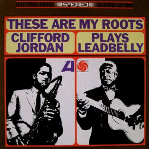 JORDAN, CLIFFORD – THESE ARE MY ROOTS (LP)
