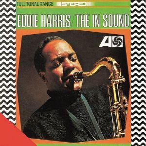 EDDIE HARRIS: THE IN SOUND –  (LP)