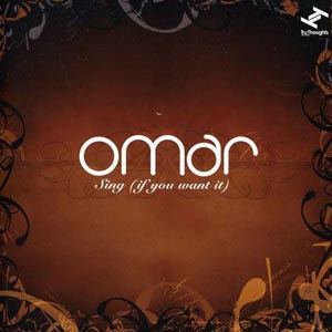 OMAR – SING (IF YOU WANT IT) (CD)
