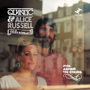 QUANTIC & ALICE RUSSELL – LOOK AROUND THE CORNER (CD)
