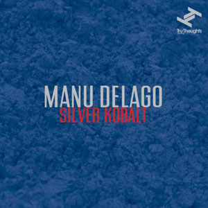 DELAGO, MANU – SILVER KOBALT (LP)