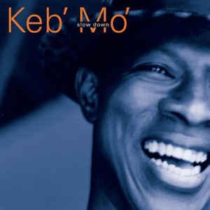 KEB' MO' – SLOW DOWN (CD)
