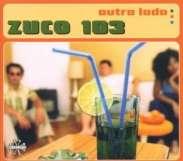 ZUCO 103 – OUTRO LADO (CD)