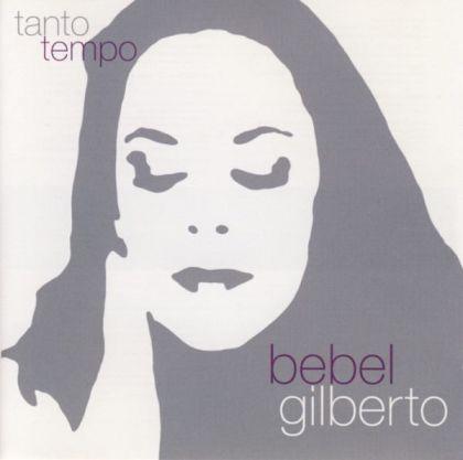 GILBERTO, BEBEL – TANTO TEMPO (CD)