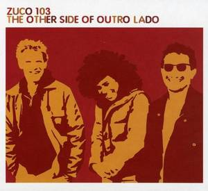 ZUCO 103 – OTHER SIDE OF OUTRO LADO (CD)