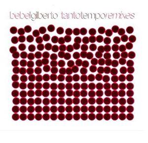 GILBERTO, BEBEL – TANTO TEMPO -RMXS- (CD)