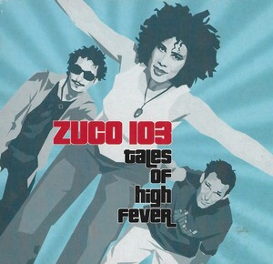 ZUCO 103 – TALES OF HIGH FEVER (CD)
