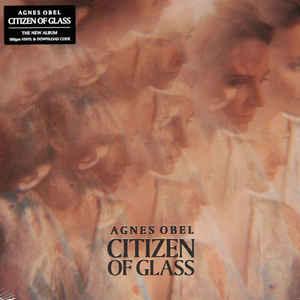 OBEL, AGNES – CITIZEN OF GLASS (LP)