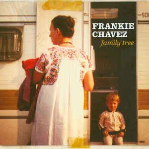 CHAVEZ, FRANKIE FAMILY TREE CD –  (CD)