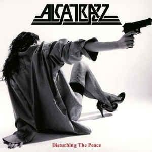 ALCATRAZZ – DISTURBING THE PEACE (CD)