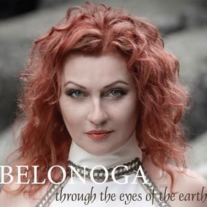 BELONOGA / БЕЛОНОГА – THROUGH THE EYES OF THE EARTH (CD)