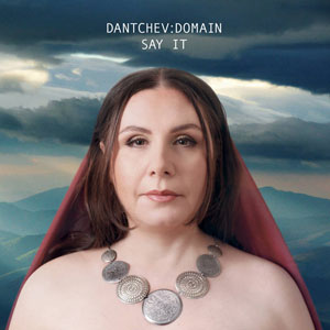 DANTCHEV:DOMAIN SAY IT CD –  (CD)