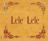 LELE LELE ORCHESTRA – LELE LELE (CD)