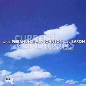 PIERANUNZI/JOHNSON/BARON – CURRENT CONDITIONS (CD)