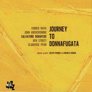 BONAFEDE/RAVA/ABERCROMBIE – JOURNEY TO DONNAFUGATA (CD)