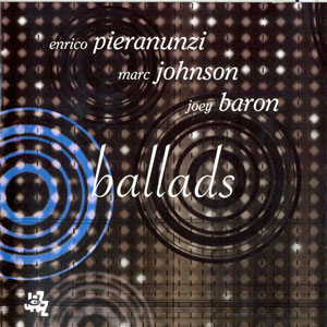 PIERANUNZI/JOHNSON/BARON – BALLADS (CD)