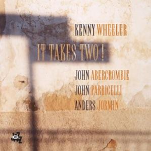 WHEELER, KENNY – IT TAKES TWO ! (CD)