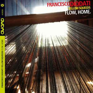 DIODATI, FRANCESCO -YELLO – FLOW, HOME (CD)