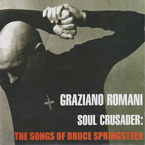 ROMANI, GRAZIANO – SOUL CRUSADER: SONGS FROM BRUCE SPRINGSTEEN (CD)