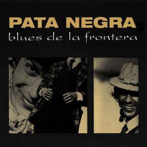 PATA NEGRA  – BLUES DE LA FRONTERA (CD)