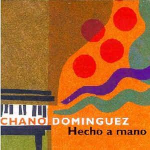 CHANO DOMINGUEZ HECHO A MANO –  (CD)