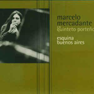 MARCELO MERCADANTE Y SU QUINTETO PORTENO ESQUINA BUENOS AIRES CD –  (CD)